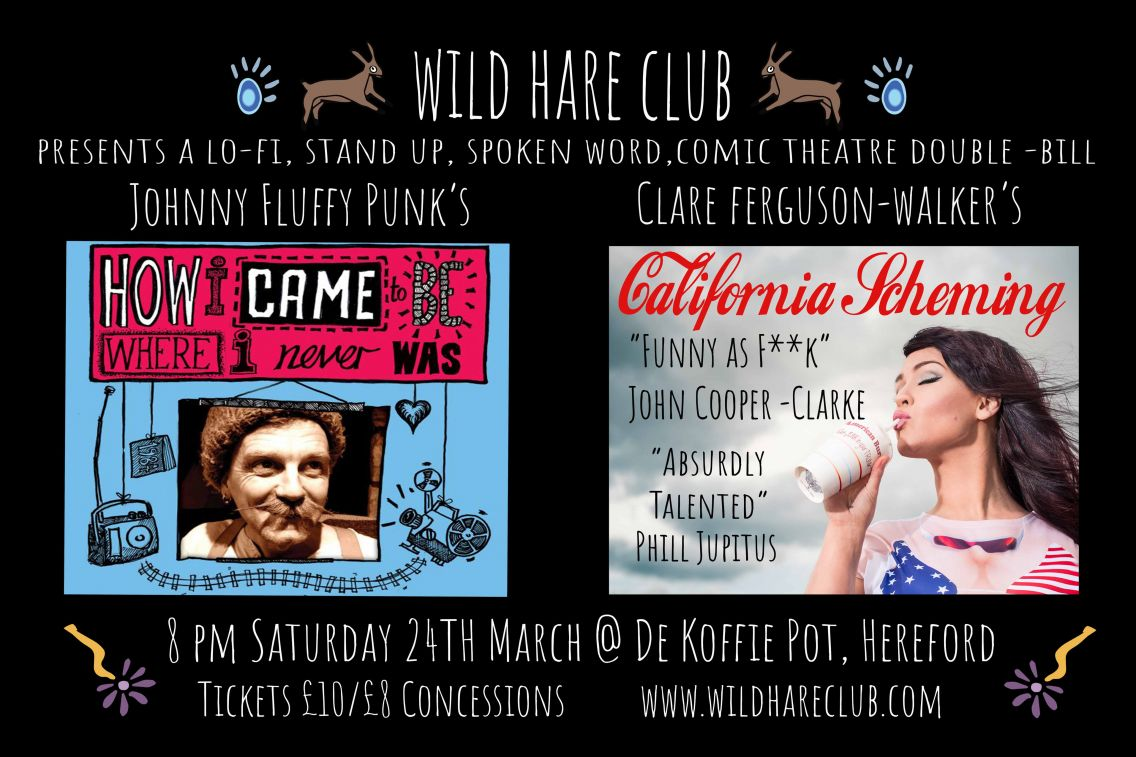 Poster for WHC show featuring Jonny Fluffypunk in 'How I Came to be Where I Never Was' and Clare Ferguson-Walker in 'Californai Scheming'